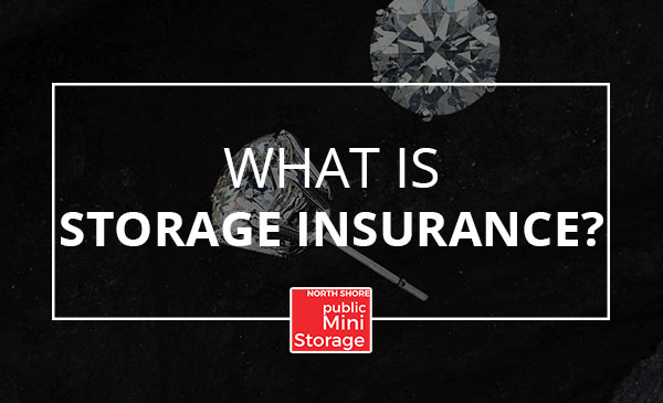 self storage insurance, tips, info